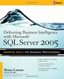 Book Cover Delivering Business Intelligence with Microsoft SQL Server 2005: Utilize Microsoft's Data Warehousing, Mining & Reporting Tools to Provide Critical Intelligence to A