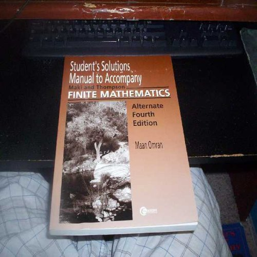 Book Cover Student's Solution Manual to Accompany Finite Mathematics by Maki and Thompson: Alternate 4th Edition