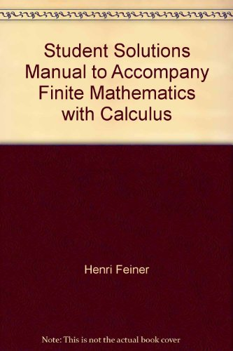 Book Cover Student Solutions Manual to Accompany Finite Mathematics with Calculus