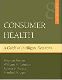 Book Cover Consumer Health: A Guide To Intelligent Decisions