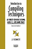 Book Cover Introduction to Compiling Techniques: A First Course Using ANSI C, Lex, and Yacc (The Mcgraw-Hill International Series in Software Engineering)