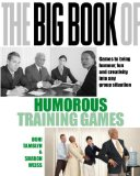 Book Cover The Big Book of Humorous Training Games. Doni Tamblyn, Sharyn Weiss
