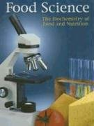 Book Cover Food Science: The Biochemistry of Food & Nutrition, 4th Edition
