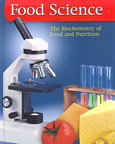 Book Cover Food Science: The Biochemistry of Food & Nutrition, Student Edition (FOOD SCIENCE: BIOCHEM FD/NUTR)