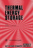 Book Cover Thermal Energy Storage: The Report of a NATO Science Committee Conference Held at Turnberry, Scotland, 1st-5th March, 1976 (NATO Conference)