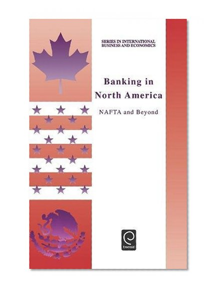 Book Cover Banking in North America (Series in International Business and Economics) (Series in International Business and Economics)