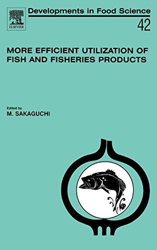 Book Cover More Efficient Utilization of Fish and Fisheries Products, Volume 42 (Developments in Food Science)