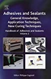 Book Cover Handbook of Adhesives and Sealants, Volume 2: General Knowledge, Application of Adhesives, New Curing Techniques