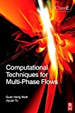 Book Cover Computational Techniques for Multiphase Flows