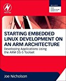 Book Cover Starting Embedded Linux Development on an ARM Architecture