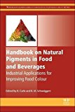 Book Cover Handbook on Natural Pigments in Food and Beverages: Industrial Applications for Improving Food Color (Woodhead Publishing Series in Food Science, Technology and Nutrition)