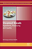 Book Cover Steamed Breads: Ingredients, Processing and Quality (Woodhead Publishing Series in Food Science, Technology and Nutrition)