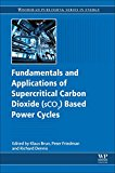 Book Cover Fundamentals and Applications of Supercritical Carbon Dioxide (SCO2) Based Power Cycles