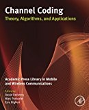 Book Cover Channel Coding: Theory, Algorithms, and Applications: Academic Press Library in Mobile and Wireless Communications