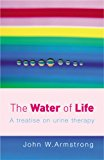 Book Cover The Water of Life: A Treatise on Urine Therapy