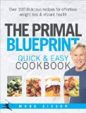 Book Cover The Primal Blueprint Quick and Easy Cookbook: Over 100 Delicious Recipes for Effortless Weight Loss and Vibrant Health