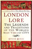 Book Cover London Lore: The Legends and Traditions of the World's Most Vibrant City