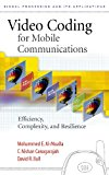 Book Cover Video Coding for Mobile Communications: Efficiency, Complexity and Resilience (Signal Processing and its Applications)