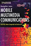 Book Cover Insights into Mobile Multimedia Communications (Signal Processing and its Applications)
