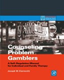 Book Cover Counseling Problem Gamblers: A Self-Regulation Manual for Individual and Family Therapy (Practical Resources for the Mental Health Professional)