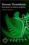 Book Cover Venous Thrombosis: From Genes to Clinical Medicine: The Molecular Genetics of an Archetypal Multigene Disorder (Human Molecular Genetics)