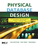 Book Cover Physical Database Design: The Database Professional's Guide to Exploiting Indexes, Views, Storage, and More (The Morgan Kaufmann Series in Data Management Systems)