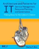 Book Cover Architecture and Patterns for IT Service Management, Resource Planning, and Governance: Making Shoes for the Cobbler's Children