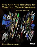 Book Cover The Art and Science of Digital Compositing, Second Edition: Techniques for Visual Effects, Animation and Motion Graphics (The Morgan Kaufmann Series in Computer Graphics)