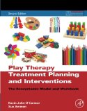Book Cover Play Therapy Treatment Planning and Interventions, Second Edition: The Ecosystemic Model and Workbook (Practical Resources for the Mental Health Professional)