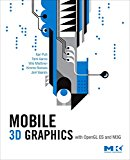 Book Cover Mobile 3D Graphics: with OpenGL ES and M3G (The Morgan Kaufmann Series in Computer Graphics)
