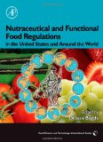 Book Cover Nutraceutical and Functional Food Regulations in the United States and Around the World (Food Science and Technology)