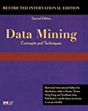 Book Cover Data Mining Restricted International Edition: Concepts and Techniques, Second Edition (The Morgan Kaufmann Series in Data Management Systems)