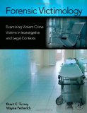 Book Cover Forensic Victimology: Examining Violent Crime Victims in Investigative and Legal Contexts