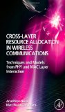 Book Cover Cross-Layer Resource Allocation in Wireless Communications: Techniques and Models from PHY and MAC Layer Interaction