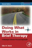 Book Cover Doing What Works in Brief Therapy, Second Edition: A Strategic Solution Focused Approach (Practical Resources for the Mental Health Professional)