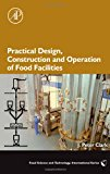 Book Cover Practical Design, Construction and Operation of Food Facilities (Food Science and Technology)