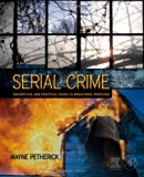 Book Cover Serial Crime, Second Edition: Theoretical and Practical Issues in Behavioral Profiling