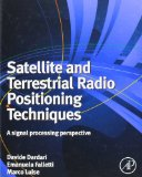 Book Cover Satellite and Terrestrial Radio Positioning Techniques: A signal processing perspective
