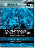 Book Cover Signal Processing for Neuroscientists, A Companion Volume: Advanced Topics, Nonlinear Techniques and Multi-Channel Analysis (Elsevier Insights)