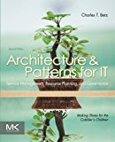 Book Cover Architecture and Patterns for IT Service Management, Resource Planning, and Governance: Making Shoes for the Cobbler's Children, Second Edition
