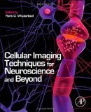 Book Cover Cellular Imaging Techniques for Neuroscience and Beyond