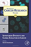 Book Cover Intratumor Diversity and Clonal Evolution in Cancer (Advances in Cancer Research, Vol. 112)