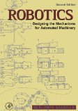 Book Cover Robotics: Designing the Mechanisms for Automated Machinery