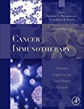 Book Cover Cancer Immunotherapy, Second Edition: Immune Suppression and Tumor Growth