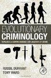 Book Cover Evolutionary Criminology: Towards a Comprehensive Explanation of Crime