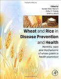 Book Cover Wheat and Rice in Disease Prevention and Health: Benefits, risks and mechanisms of whole grains in health promotion