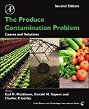 Book Cover The Produce Contamination Problem, Second Edition: Causes and Solutions (Food Science and Technology)