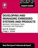 Book Cover Developing and Managing Embedded Systems and Products: Methods, Techniques, Tools, Processes, and Teamwork