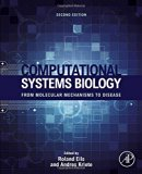 Book Cover Computational Systems Biology, Second Edition: From Molecular Mechanisms to Disease