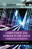 Book Cover Computation and Storage in the Cloud: Understanding the Trade-Offs (Elsevier Insights)